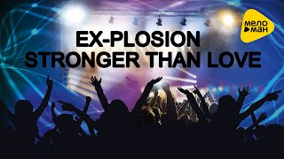 Ex Plosion feat. Darren Barley - Stronger Than Love (Lyric Video)