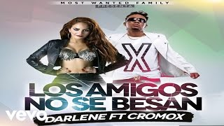 Darlene  Los Amigos No Se Besan AUDIO ft. Cromo X