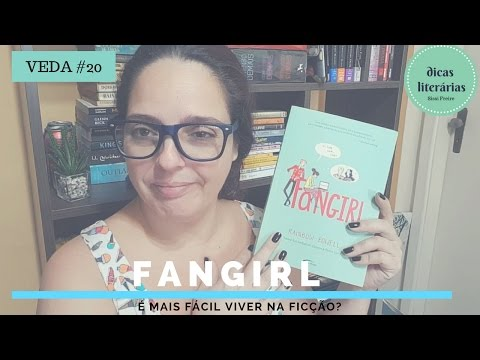 VEDA #20 - Fangirl   Rainbow Rowell | Dicas da Sissi