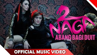 Abang Bagi Duit - 2Naga - Official Music Video - Nagaswara