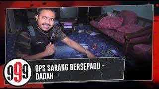 Download Video OPS Sarang Bersepadu - Dadah | 999 (5 Mac 2019) MP3 3GP MP4