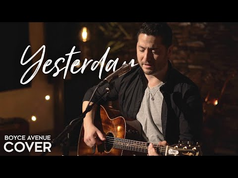 "The Beatles  ""Yesterday"" Cover by Boyce Avenue"