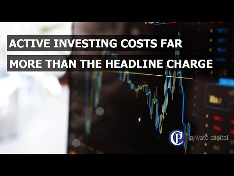 Active investing costs far more than the headline charge