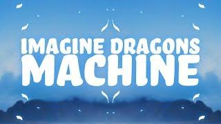 Imagine Dragons - Machine (Lyrics) 🎵