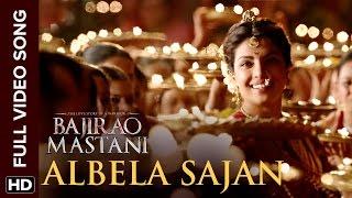 Albela Sajan Full Video Song | Bajirao Mastani