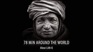 Video 78 MIN AROUND THE WORLD - Act 3 (Ethnic Deep House dj set) MP3, 3GP, MP4, WEBM, AVI, FLV Juni 2019