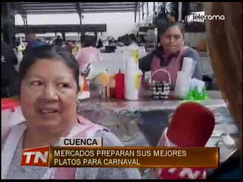 Mercados preparan sus mejores platos para carnaval