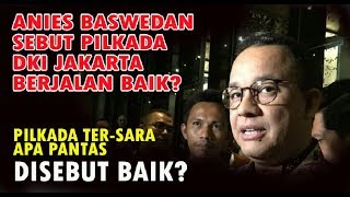Video Anies Baswedan Sebut Pilkada DKI Jakarta Berjalan Baik Pilkada Ter SARA Apa Pantas Disebut Baik MP3, 3GP, MP4, WEBM, AVI, FLV Desember 2017