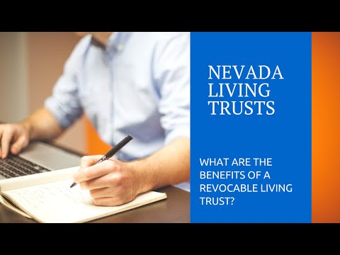 What Are the Benefits of Nevada Living Trusts?