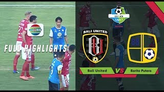 BALI UNITED (2) VS BARITO PUTERA (0) - Full Highlight | Go-Jek Liga 1 bersama Bukalapak