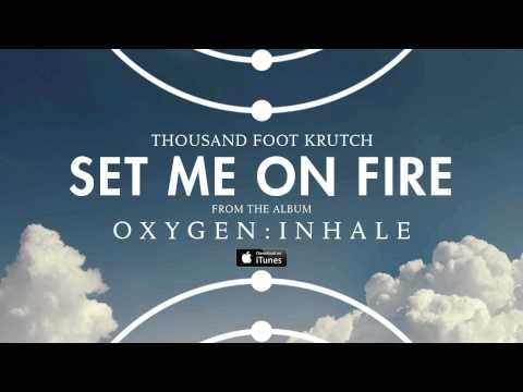Tekst piosenki Thousand Foot Krutch - Set Me On Fire po polsku
