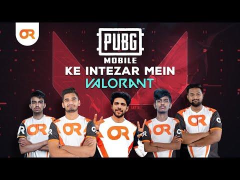 PUBG Mobile Ke Intezar Mein Valorant | OR ESPORTS