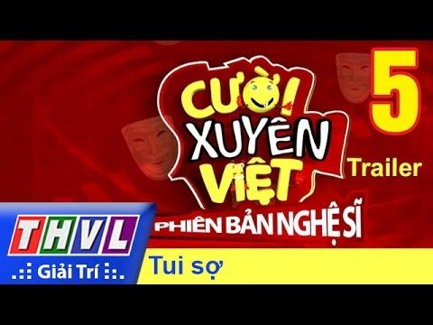 Cười xuyên Việt Phiên bản nghệ sĩ 2016 Tập 6 Trailer