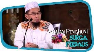 Video Inilah Amalan Penghuni Surga Firdaus Waktu Di Dunia || Ustadz Adi Hidayat Lc MA MP3, 3GP, MP4, WEBM, AVI, FLV November 2018