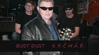 Video Bust Dust  KRČMÁŘ