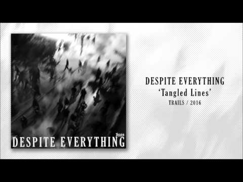 Despite Everything - Tangled Lines