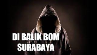 Video Terbongkar Dalang dari Pelaku Bom Gereja Surabaya MP3, 3GP, MP4, WEBM, AVI, FLV Mei 2018