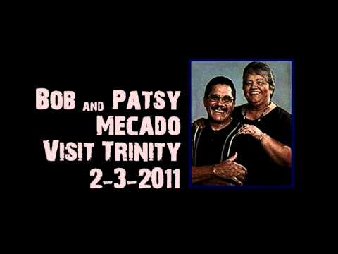 Bob &amp; Patsy Mecado Visit Trinity