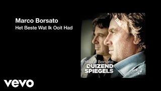 Marco Borsato - Het Beste Wat Ik Ooit Had