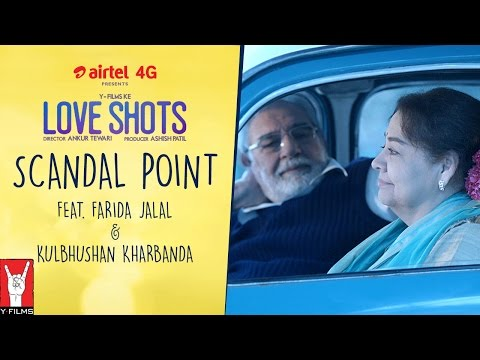 Love Shots - Scandal Point short film video - Farida Jalal, Kulbhushan