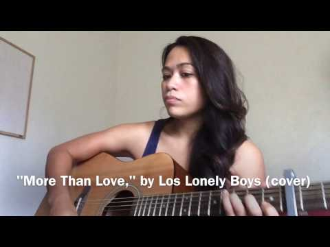 """more Than Love,"" By Los Lonely Boys (cover)"