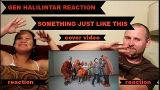 Indonesia Watch our REACTION TO The Chainsmokers & Coldplay - Something Just Like This (COVER)  GEN HALILINTAR!