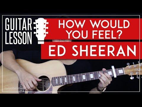 How Would You Feel Guitar Tutorial - Ed Sheeran Guitar Lesson 🎸 |Chords + Solo Tabs + Guitar Cover| (видео)