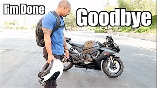 3. This is Goodbye | Selling my 2016 Suzuki GSXR 750| I'm Done
