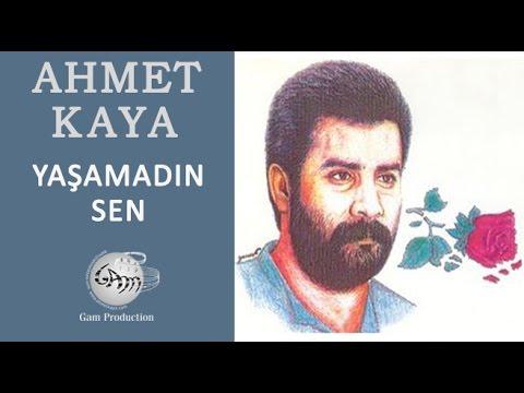 Ahmet Kaya – Yaşamadın Sen Sözleri
