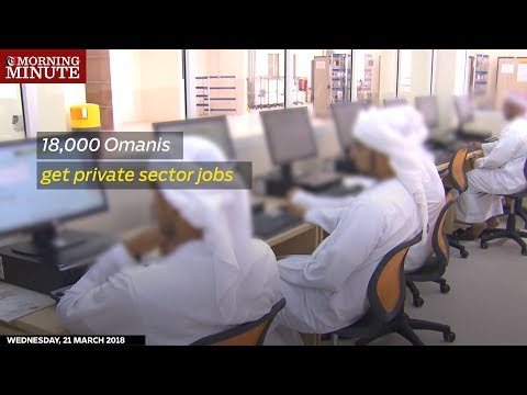 A total of 18,344 Omanis have been employed by private sector organisations.