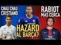 HAZARD FICHAJE BOMBA AL BARCELONA? | ADIOS CR7: FICHA POR JUVENTUS | RABIOT SE ACERCA