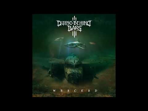 Dying Behind Bars - Dying Behind Bars - Conqueror Wrecked 2017
