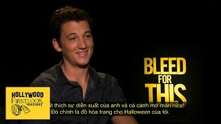 Miles Teller Shares Training Experience for 'BLEED FOR THIS' (2016)