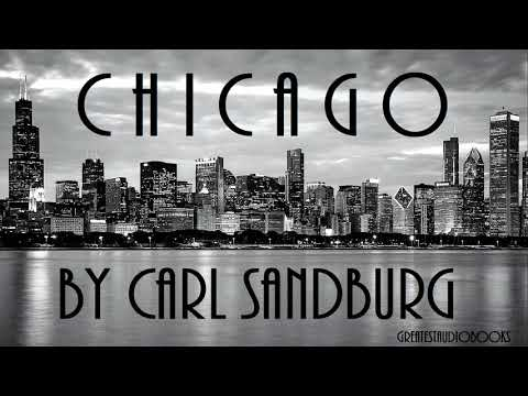 chicago by carl sanburg Carl sandburg moved to chicago with his wife lilian and one year-old daughter, margaret in 1912 from milwaukee he worked first as a reporter for the chicago day book from 1912-1917, then was hired to write for the chicago daily news in 1917.