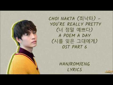 CHOI NAKTA (최낙타)– YOU'RE REALLY PRETTY (너 정말 예쁘다) A POEM A DAY OST PART 6 LYRICS