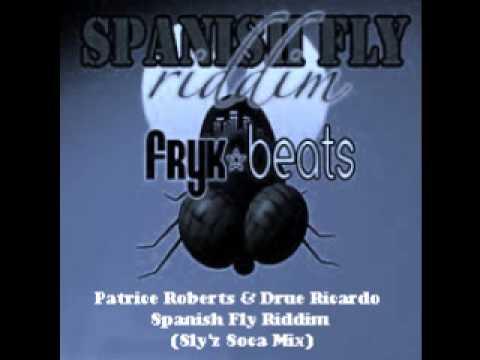 Patrice Roberts & Drue Ricardo – Spanish Fly Riddim (Sly'z Soca Mix)