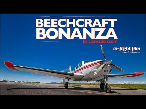 Beechcraft Bonanza In-flight Film Tour!