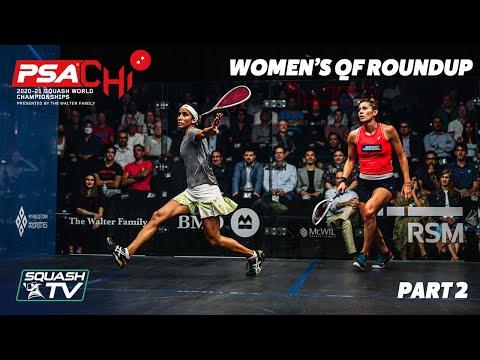 Squash: PSA World Championships 2020/21 - Women's QF Roundup [Pt.2]
