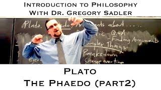 Intro To Philosophy:  Plato, Phaedo (part 2)