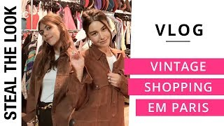 Vintage Shopping em Paris | Steal the Look