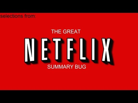 Netflix had a bug that scrambled up the descriptions of shows with hilarious consequences. This is a dramatic reading of some of the best selections.