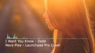 Aug 16, 2015 ... Nevs Play: Zedd - I Want You To Know (Launchpad Pro Cover) - Duration: 4:01. nSoNevable 6,007,862 views · 4:01. Zedd - I Want You To Know...