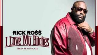 Rick Ross - I Love My Bitches