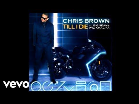 Chris Brown - Till I Die (Official Audio) ft. Big Sean, Wiz Khalifa