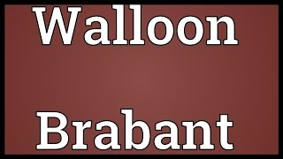 Video shows what Walloon Brabant means. A province of Wallonia, Belgium.. Walloon Brabant pronunciation. How to pronounce, definition by Wiktionary dictionar...