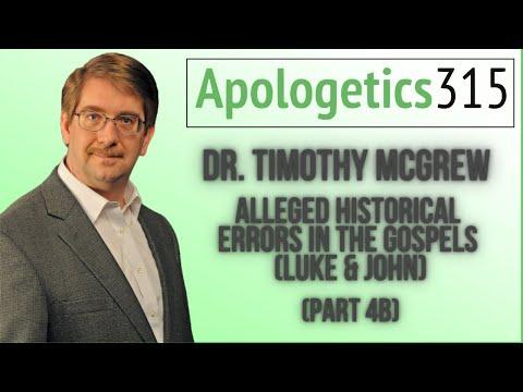 04b Alleged Historical Errors in the Gospels (Luke & John) by Tim McGrew