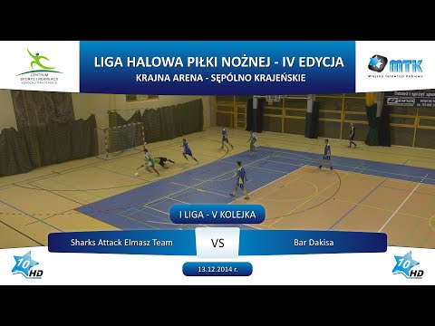 I Liga - V Kolejka: Sharks Attack Elmasz Team - Bar Dakisa 2:6, 13.12.2014 r.