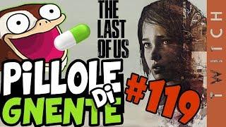 The Last of Us - Pillole di Gnente #119
