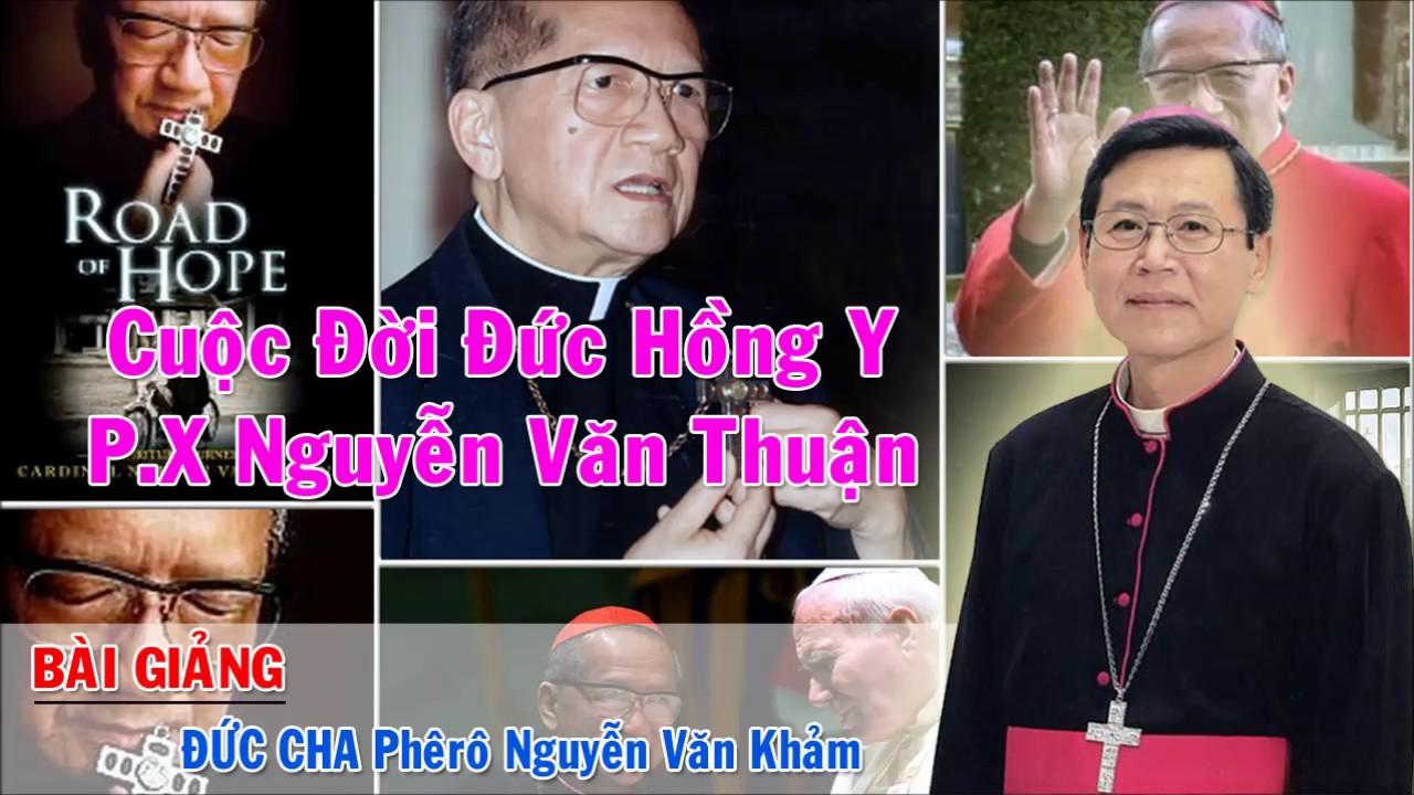 Bài Giảng Đức Cha Khảm Về Cuộc Đời ĐHY P.X Nguyễn Văn Thuận