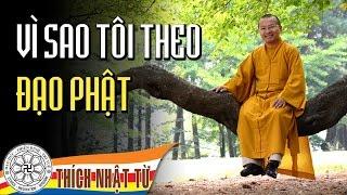 Vì sao tôi theo đạo Phật - TT. Thích Nhật Từ
